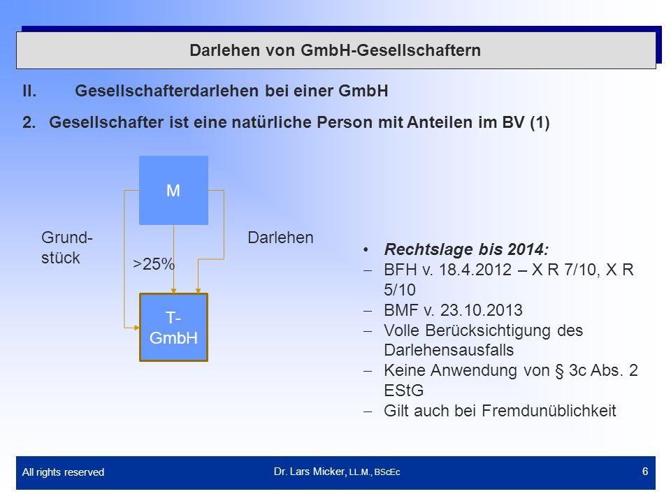 All rights reserved 7 Darlehen von GmbH-Gesellschaftern II.Gesellschafterdarlehen bei einer GmbH 2.Gesellschafter ist eine natürliche Person mit Anteilen im BV (2) Dr.