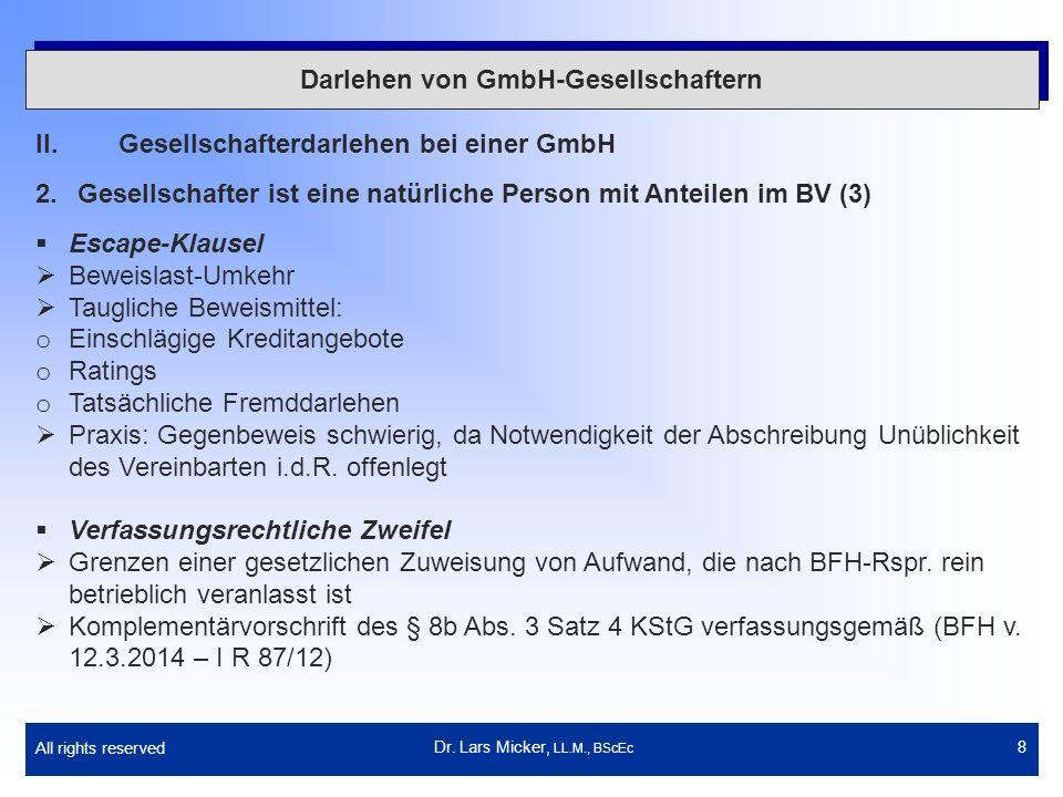 All rights reserved 8 Darlehen von GmbH-Gesellschaftern II.Gesellschafterdarlehen bei einer GmbH 2.Gesellschafter ist eine natürliche Person mit Antei