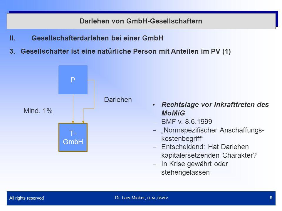 All rights reserved 10 Darlehen von GmbH-Gesellschaftern II.Gesellschafterdarlehen bei einer GmbH 3.Gesellschafter ist eine natürliche Person mit Anteilen im PV (2) Dr.