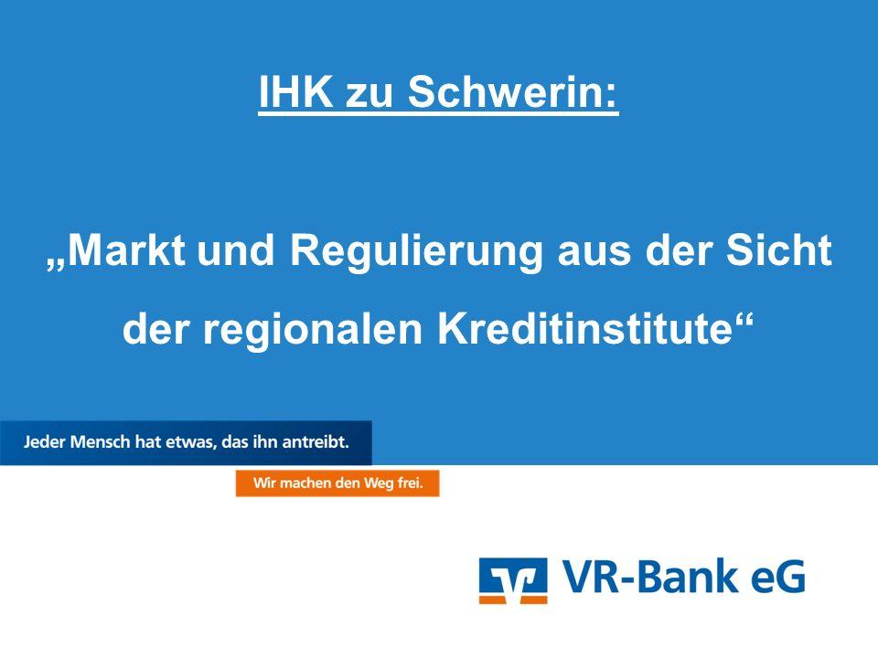 """IHK zu Schwerin: """"Markt und Regulierung aus der Sicht der regionalen Kreditinstitute"""