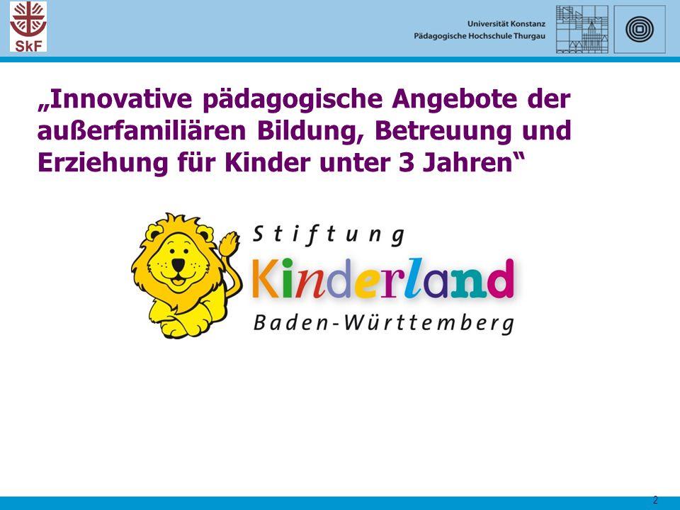 """2 """"Innovative pädagogische Angebote der außerfamiliären Bildung, Betreuung und Erziehung für Kinder unter 3 Jahren"""""""