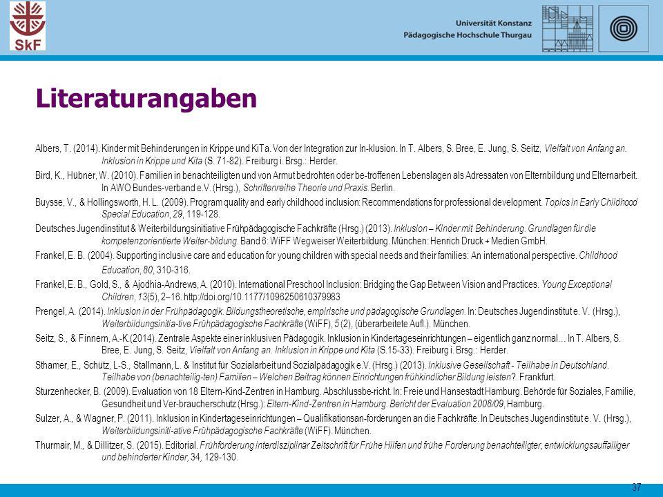37 Literaturangaben Albers, T. (2014). Kinder mit Behinderungen in Krippe und KiTa. Von der Integration zur In-klusion. In T. Albers, S. Bree, E. Jung