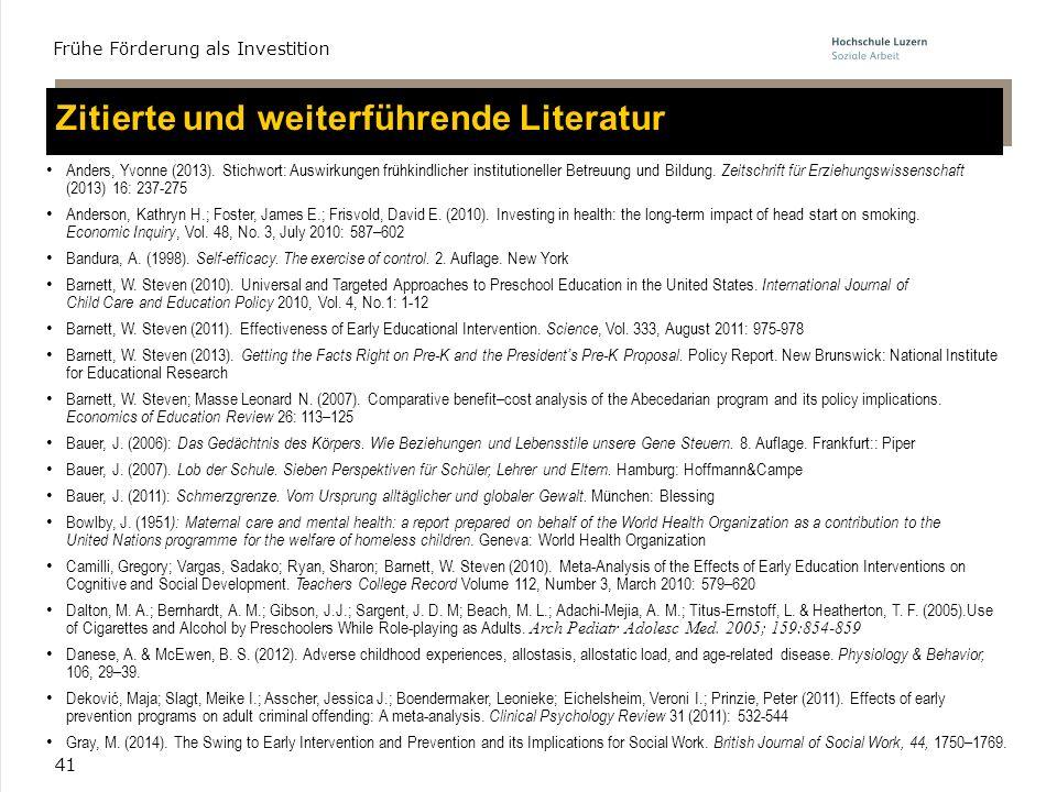 41 Zitierte und weiterführende Literatur Anders, Yvonne (2013). Stichwort: Auswirkungen frühkindlicher institutioneller Betreuung und Bildung. Zeitsch