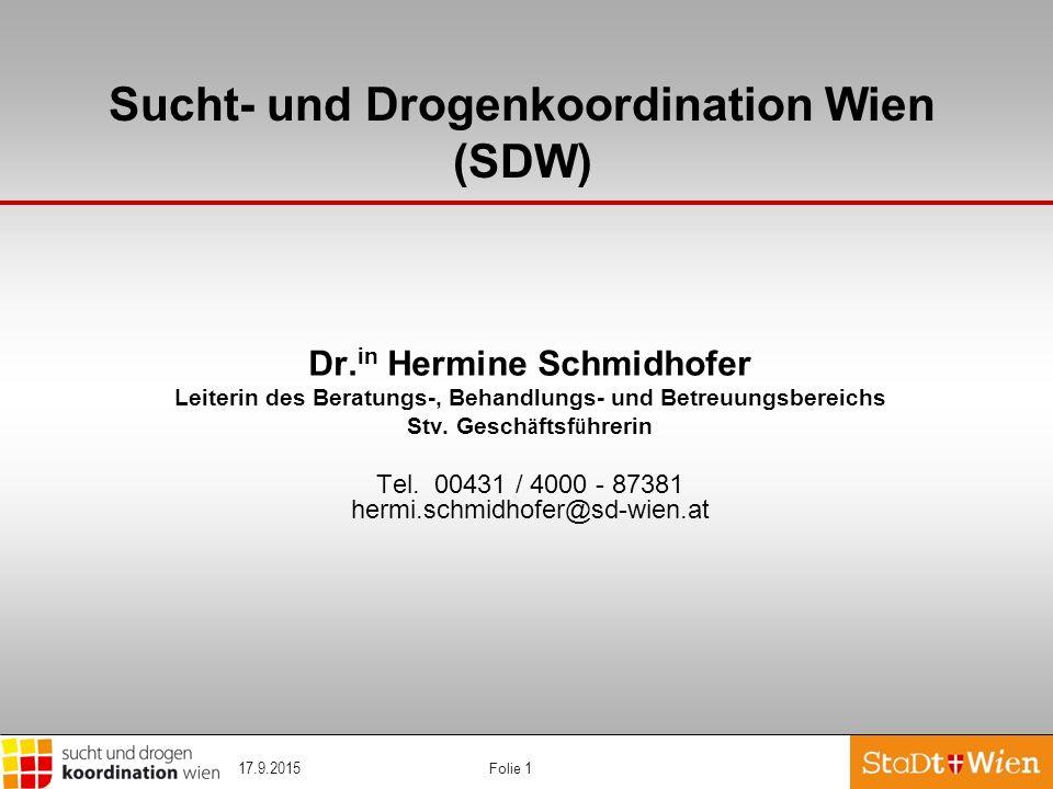 Folie 1 Dr. in Hermine Schmidhofer Leiterin des Beratungs-, Behandlungs- und Betreuungsbereichs Stv. Gesch ä ftsf ü hrerin Tel. 00431 / 4000 - 87381 h