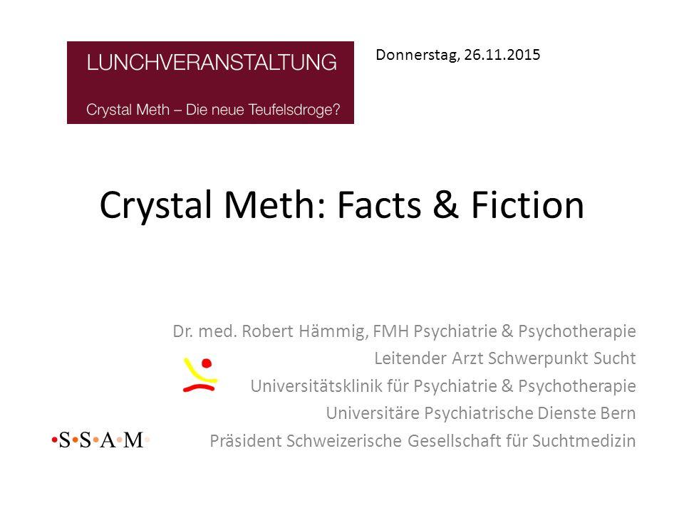 Crystal Meth: Facts & Fiction Dr.med.