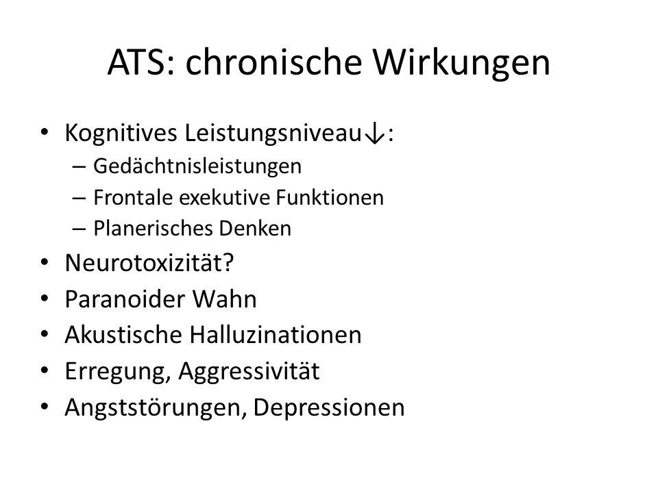 ATS: chronische Wirkungen Kognitives Leistungsniveau↓: – Gedächtnisleistungen – Frontale exekutive Funktionen – Planerisches Denken Neurotoxizität.