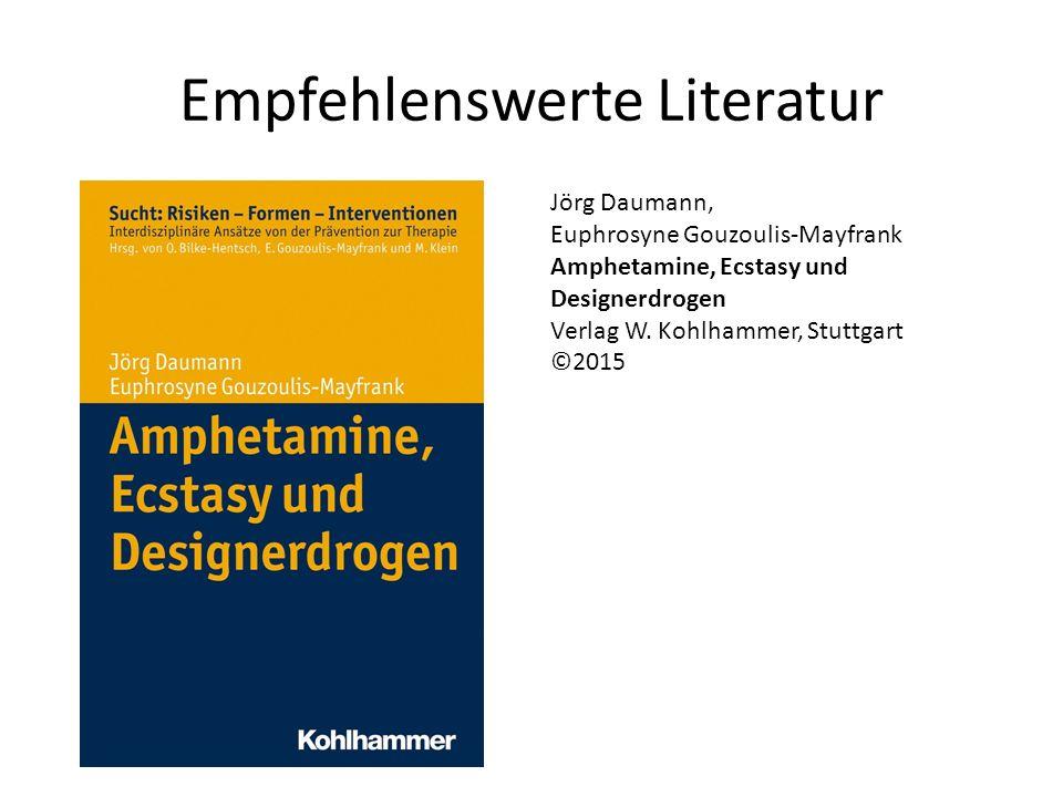 Empfehlenswerte Literatur Jörg Daumann, Euphrosyne Gouzoulis-Mayfrank Amphetamine, Ecstasy und Designerdrogen Verlag W.