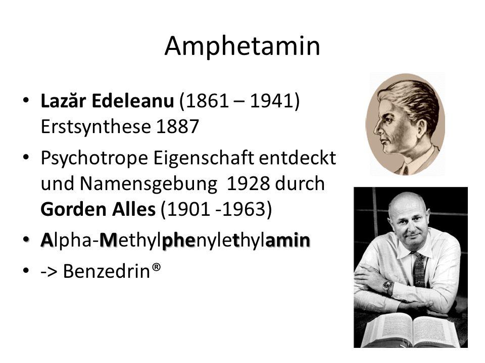 Amphetamin Laz ă r Edeleanu (1861 – 1941) Erstsynthese 1887 Psychotrope Eigenschaft entdeckt und Namensgebung 1928 durch Gorden Alles (1901 -1963) AMphetamin Alpha-Methylphenylethylamin -> Benzedrin®