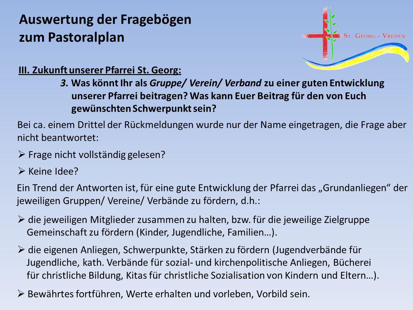 Auswertung der Fragebögen zum Pastoralplan III. Zukunft unserer Pfarrei St.