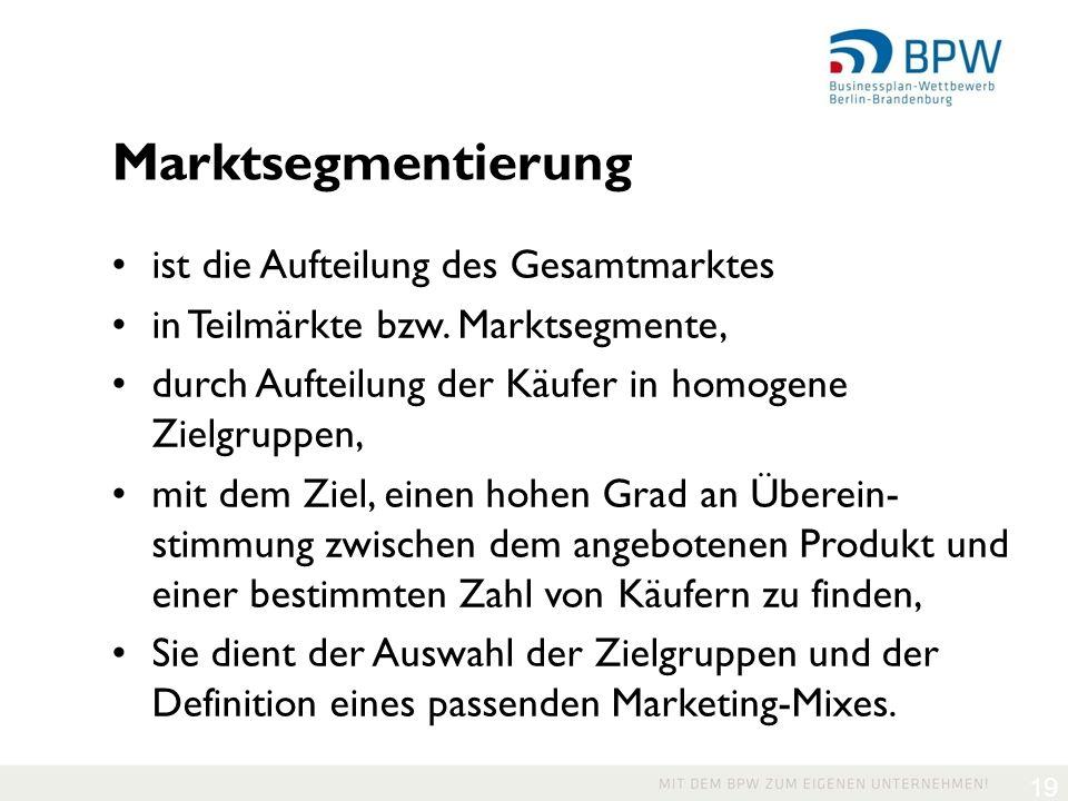19 ist die Aufteilung des Gesamtmarktes in Teilmärkte bzw.