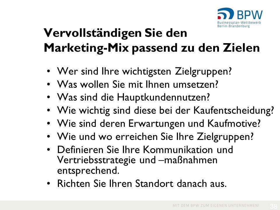 38 Vervollständigen Sie den Marketing-Mix passend zu den Zielen Wer sind Ihre wichtigsten Zielgruppen.