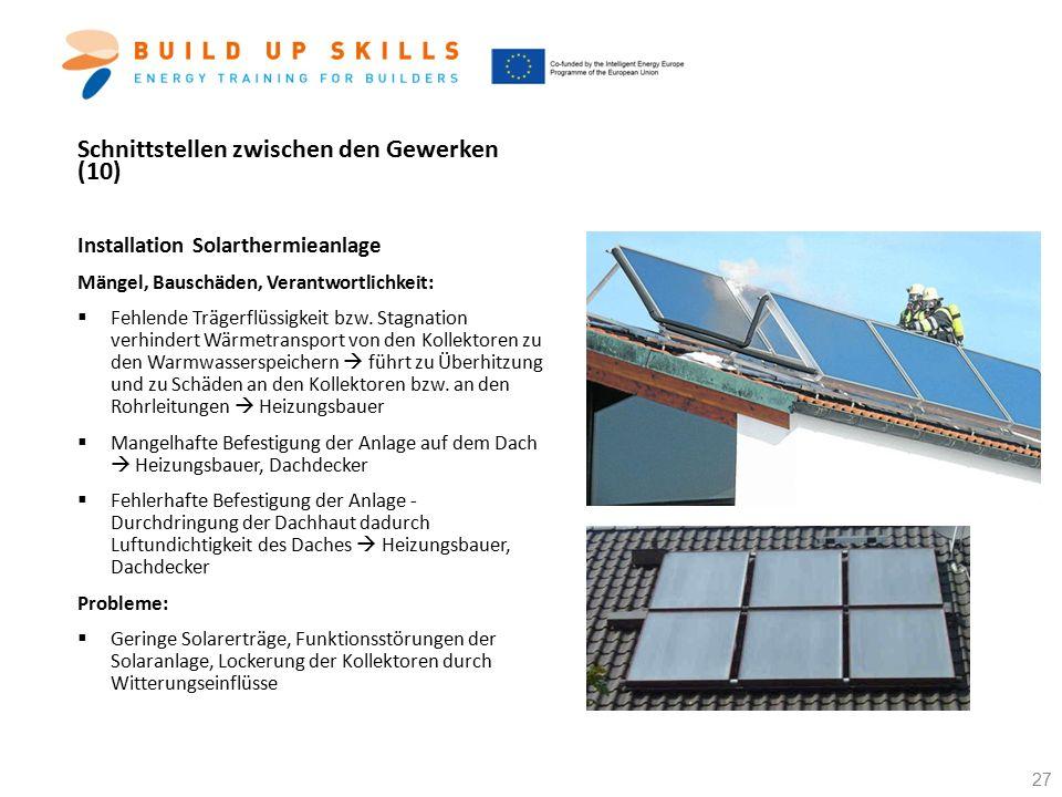 Schnittstellen zwischen den Gewerken (10) Installation Solarthermieanlage Mängel, Bauschäden, Verantwortlichkeit:  Fehlende Trägerflüssigkeit bzw. St