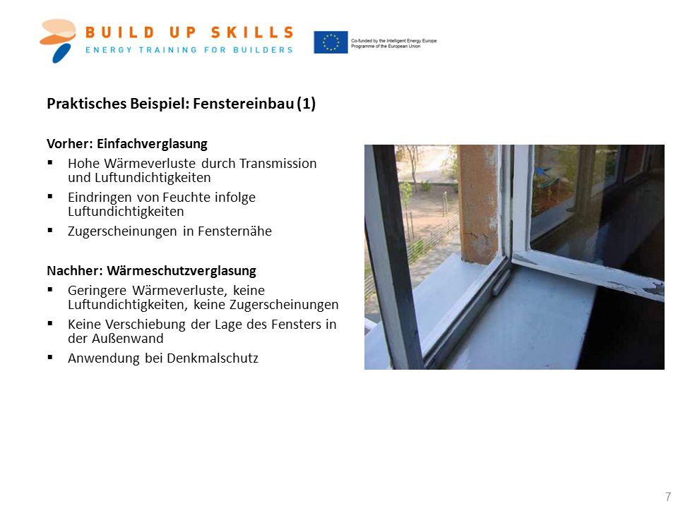 Praktisches Beispiel: Fenstereinbau (2) Einbau: Doppel- oder Dreifachverglasung  Anwendung als energetische Einzelmaßnahme  Meist keine Verschiebung der Lage des Fensters in der Außenwand  Weniger Wärmeverluste (bis zu 1/10 bei Dreifachverglasung), keine Luftundichtigkeiten, keine Zugerscheinungen  Bauphysikalisch-technisch zu beachten:  Wärmebrücken vermeiden: Abdichtung der Fugen und Verfüllen von Hohlräumen mit geeigneten Materialien  Luftdichter Einbau  U-Wert Fenster > Außenwand (KfW Förderbedingung)  Nutzerverhalten:  regelmäßiges Lüften ist erforderlich aufgrund erhöhter Luftdichtheit  Richtlinien, Normen:  Werden mehr als ein Drittel der Fenster ausgetauscht, ist ein Lüftungskonzept zu erstellen (DIN 1946-6)  EnEV 2014, Anlage 3: Änderungen an Bauteilen bei mehr als 10% der Gesamtbauteilfläche [U w max = 1,3 W/m²K] Quelle: Internorm 8