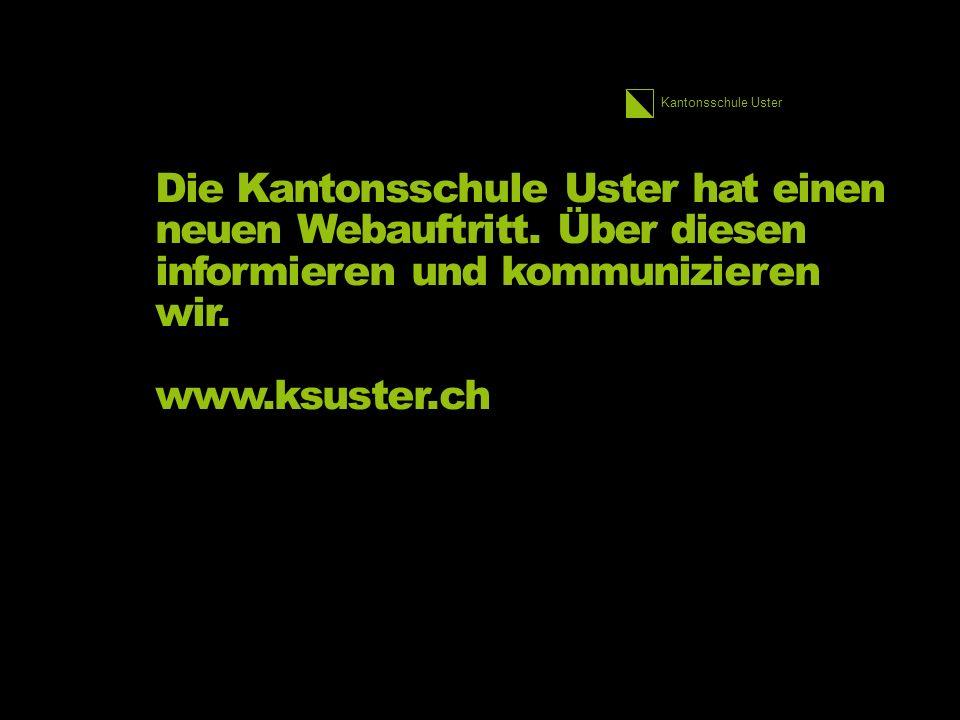 Kantonsschule Uster Die Kantonsschule Uster hat einen neuen Webauftritt.
