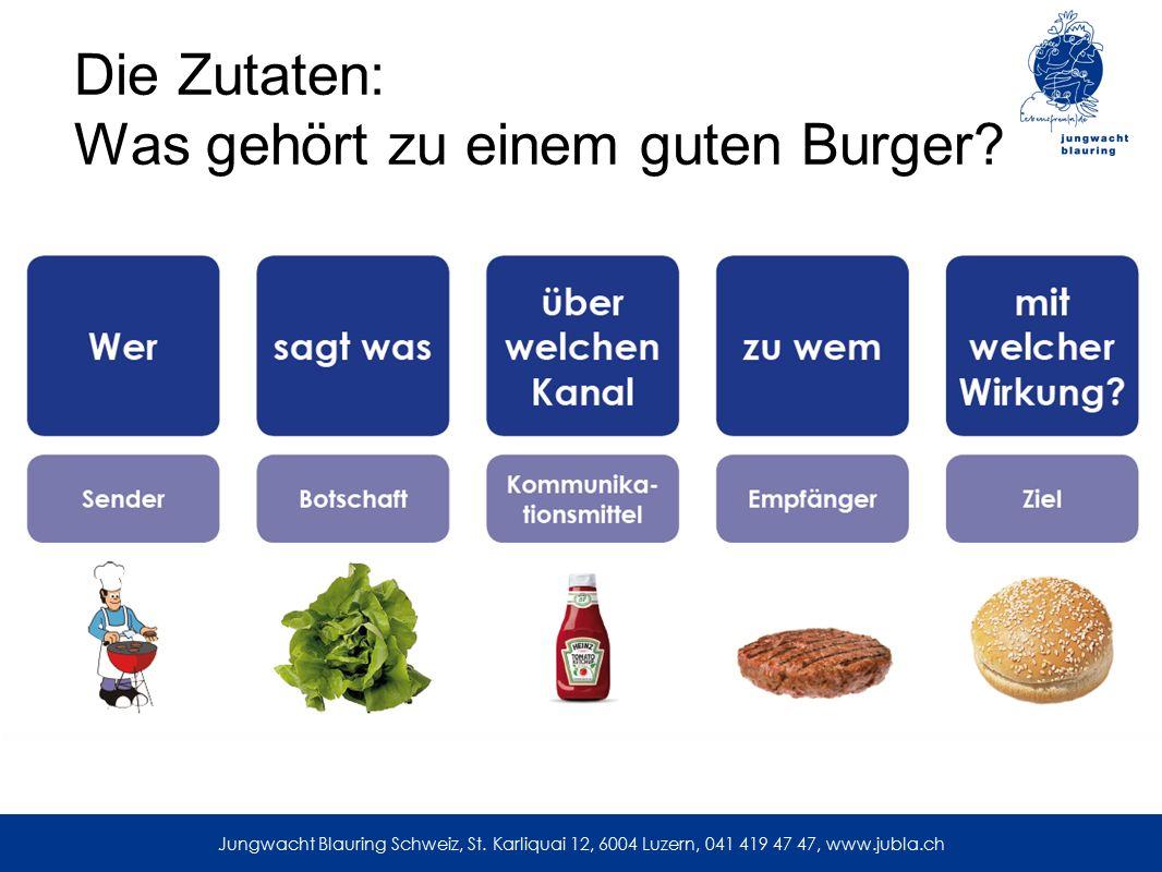 Die Zutaten: Was gehört zu einem guten Burger? Jungwacht Blauring Schweiz, St. Karliquai 12, 6004 Luzern, 041 419 47 47, www.jubla.ch