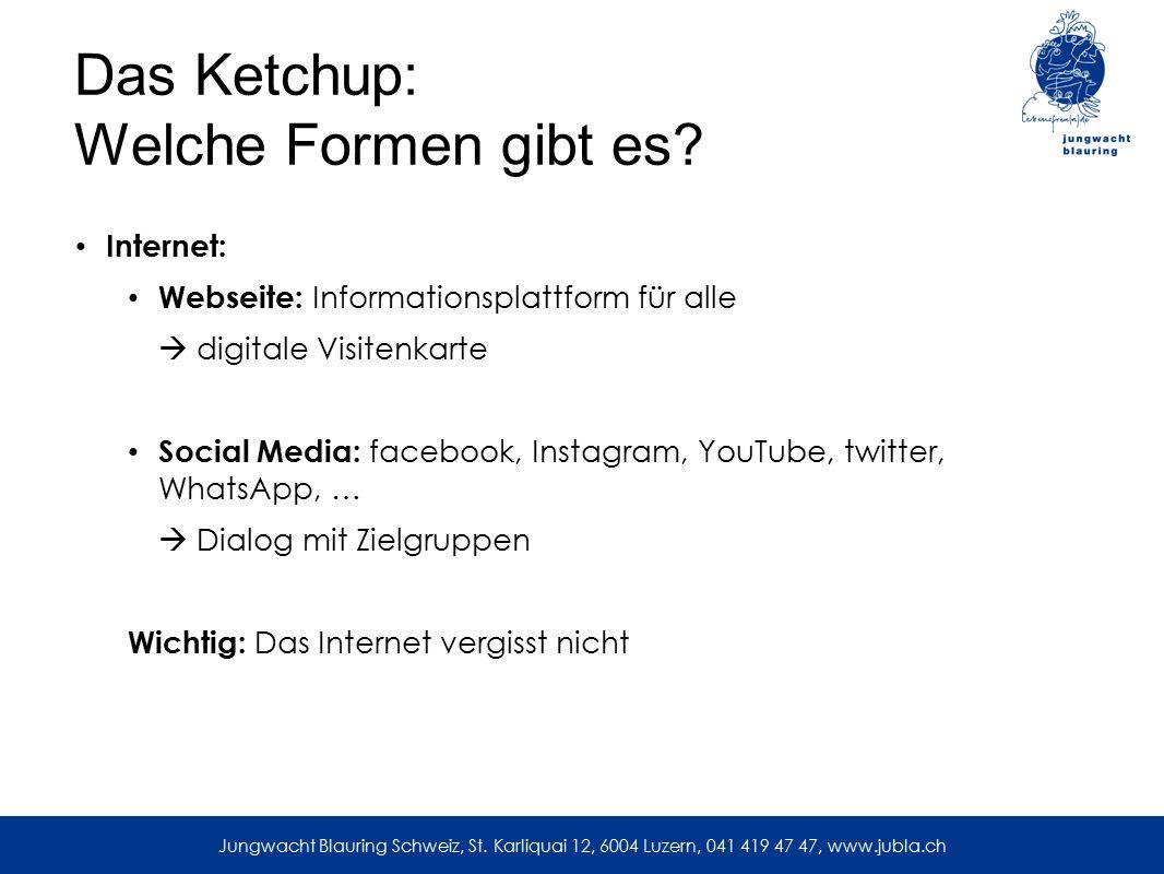 Das Ketchup: Welche Formen gibt es? Internet: Webseite: Informationsplattform für alle  digitale Visitenkarte Social Media: facebook, Instagram, YouT