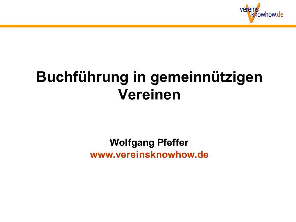 Buchführung in gemeinnützigen Vereinen Wolfgang Pfeffer www.vereinsknowhow.de