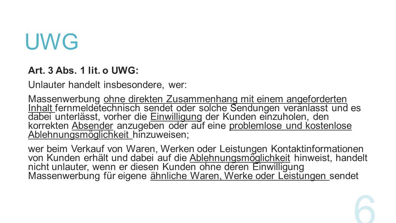 UWG Art. 3 Abs. 1 lit. o UWG: Unlauter handelt insbesondere, wer: Massenwerbung ohne direkten Zusammenhang mit einem angeforderten Inhalt fernmeldetec