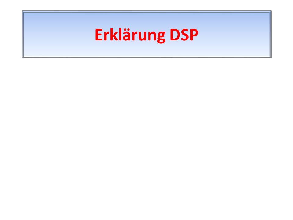 Erklärung DSP