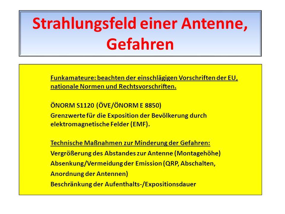 Funkamateure: beachten der einschlägigen Vorschriften der EU, nationale Normen und Rechtsvorschriften. ÖNORM S1120 (ÖVE/ÖNORM E 8850) Grenzwerte für d