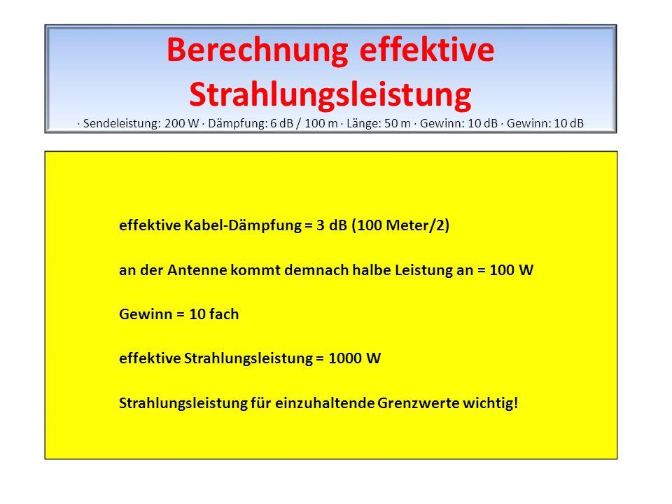 Berechnung effektive Strahlungsleistung · Sendeleistung: 200 W · Dämpfung: 6 dB / 100 m · Länge: 50 m · Gewinn: 10 dB · Gewinn: 10 dB effektive Kabel-