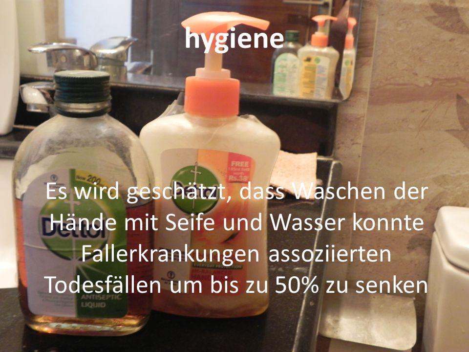 hygiene Es wird geschätzt, dass Waschen der Hände mit Seife und Wasser konnte Fallerkrankungen assoziierten Todesfällen um bis zu 50% zu senken