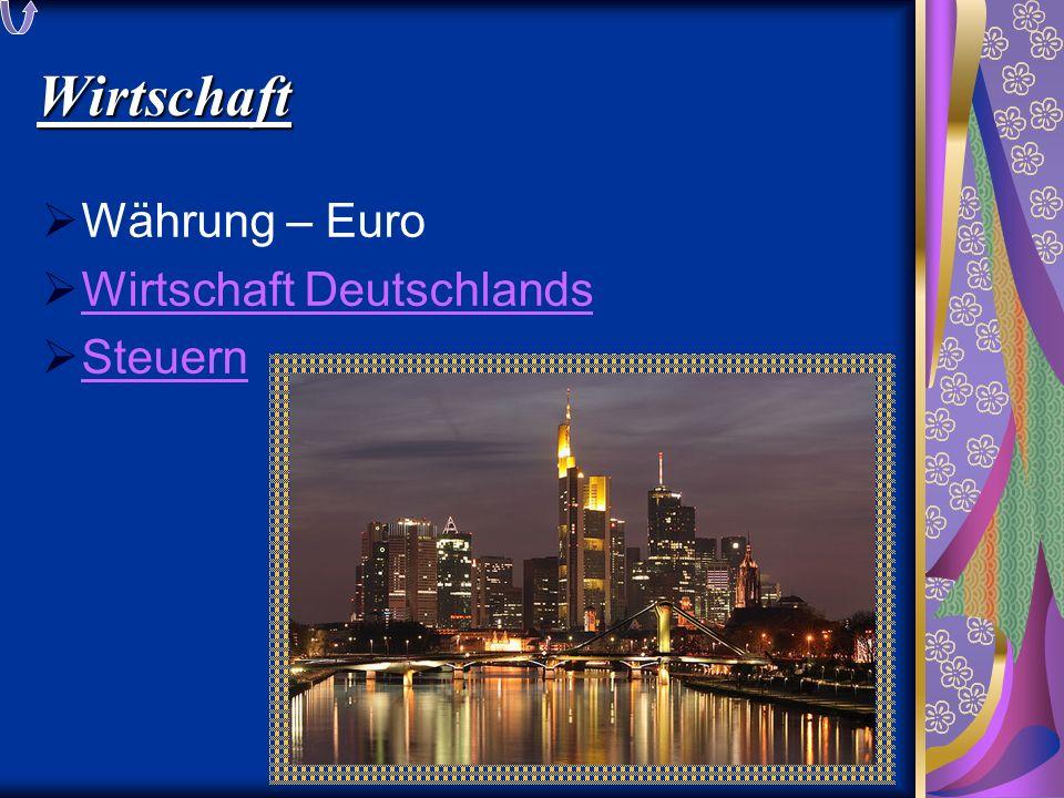 Wirtschaft  Währung – Euro  Wirtschaft Deutschlands Wirtschaft Deutschlands  Steuern Steuern
