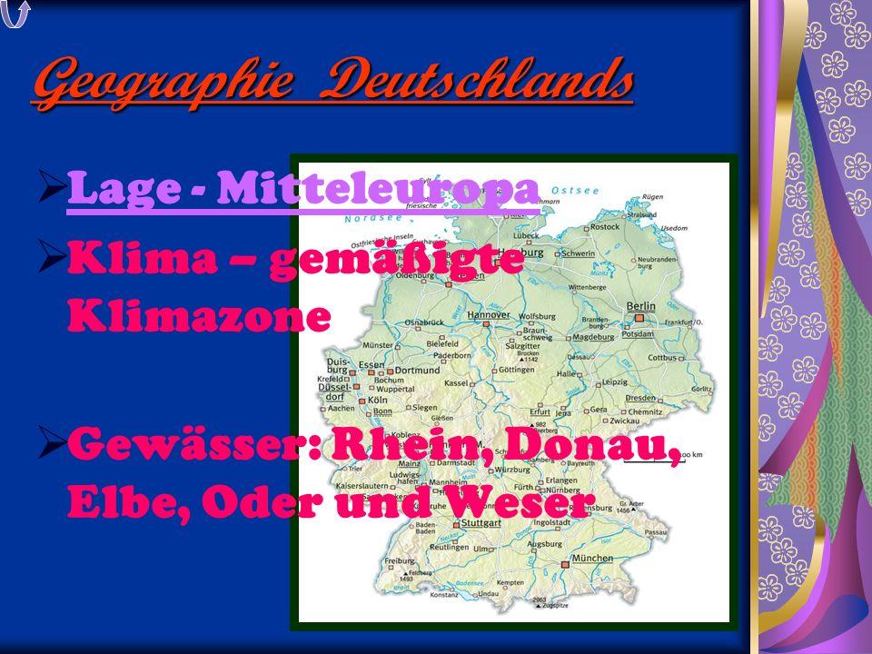 Geographie Deutschlands  Lage - Mitteleuropa Lage - Mitteleuropa  Klima – gemäßigte Klimazone  Gewässer: Rhein, Donau, Elbe, Oder und Weser