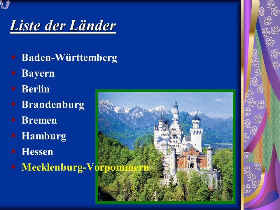 Liste der Länder  Baden-Württemberg  Bayern  Berlin  Brandenburg  Bremen  Hamburg  Hessen  Mecklenburg-Vorpommern