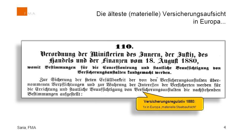 """Die älteste (materielle) Versicherungsaufsicht in Europa... 4 Saria, FMA Versicherungsregulativ 1880: 1x in Europa """"materielle Staatsaufsicht"""" Versich"""