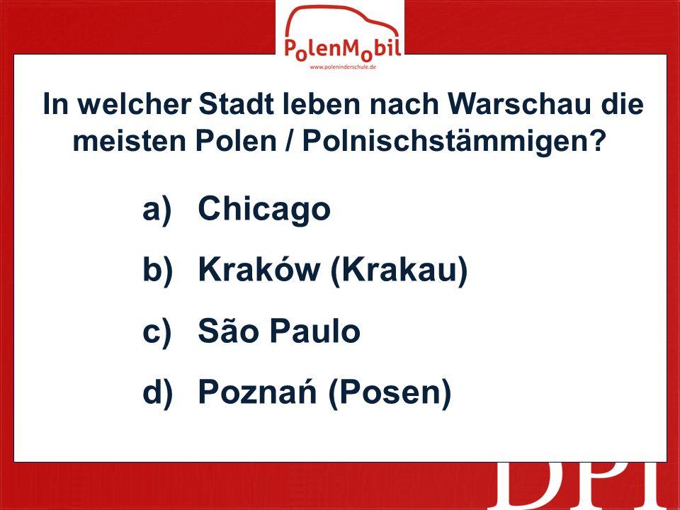 In welcher Stadt leben nach Warschau die meisten Polen / Polnischstämmigen.