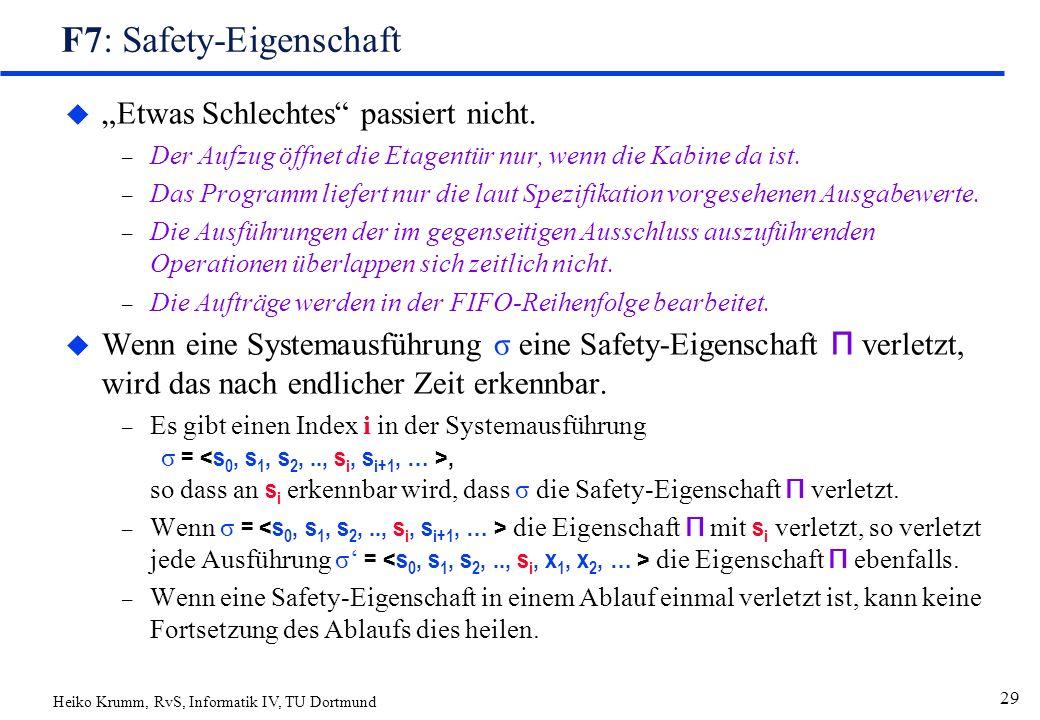 """Heiko Krumm, RvS, Informatik IV, TU Dortmund 29 F7: Safety-Eigenschaft u """"Etwas Schlechtes passiert nicht."""