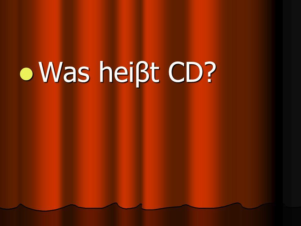Was heiβt CD Was heiβt CD