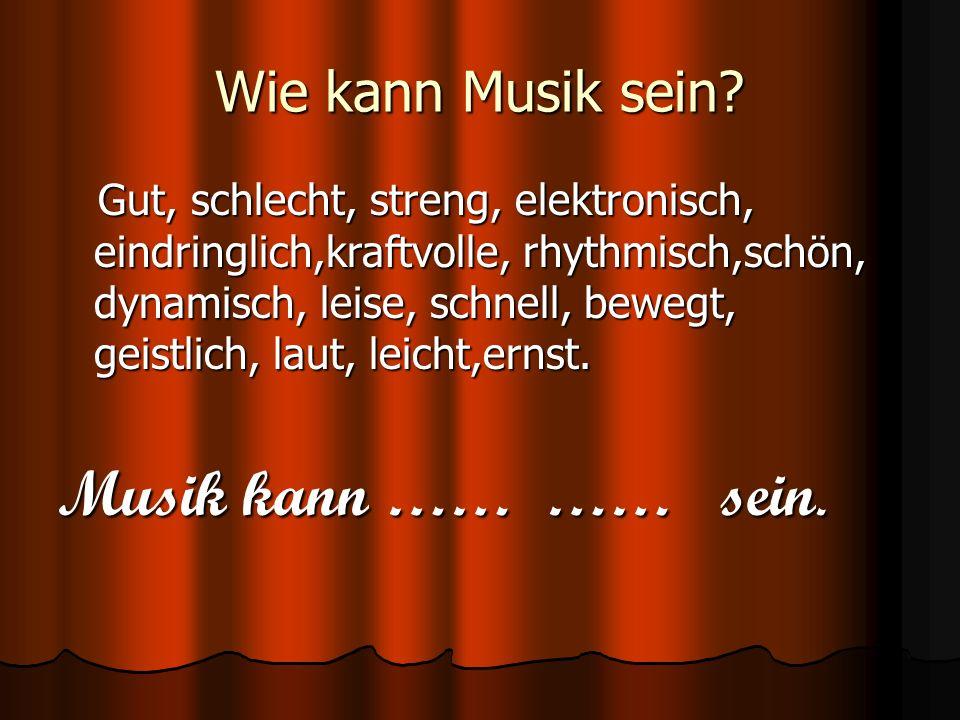 Wie kann Musik sein.