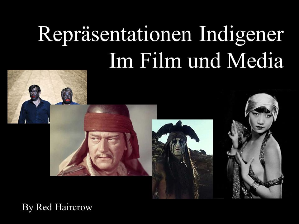 Repräsentationen Indigener Im Film und Media By Red Haircrow