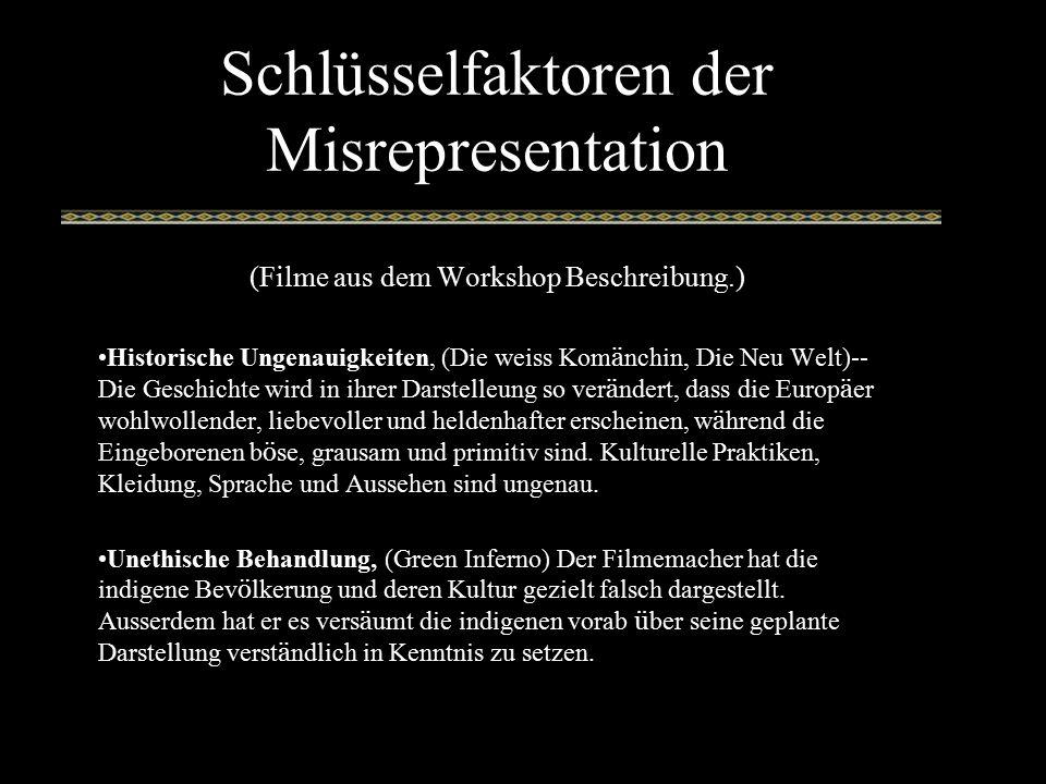 Schlüsselfaktoren der Misrepresentation (Filme aus dem Workshop Beschreibung.) Historische Ungenauigkeiten, (Die weiss Kom ä nchin, Die Neu Welt)-- Di