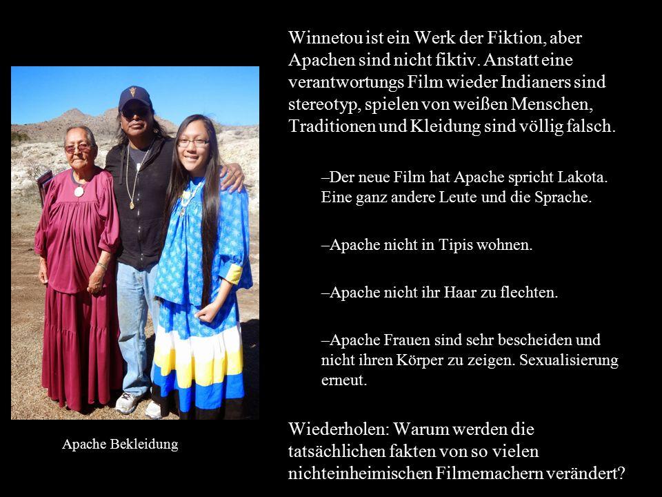 Apache Winnetou ist ein Werk der Fiktion, aber Apachen sind nicht fiktiv. Anstatt eine verantwortungs Film wieder Indianers sind stereotyp, spielen vo