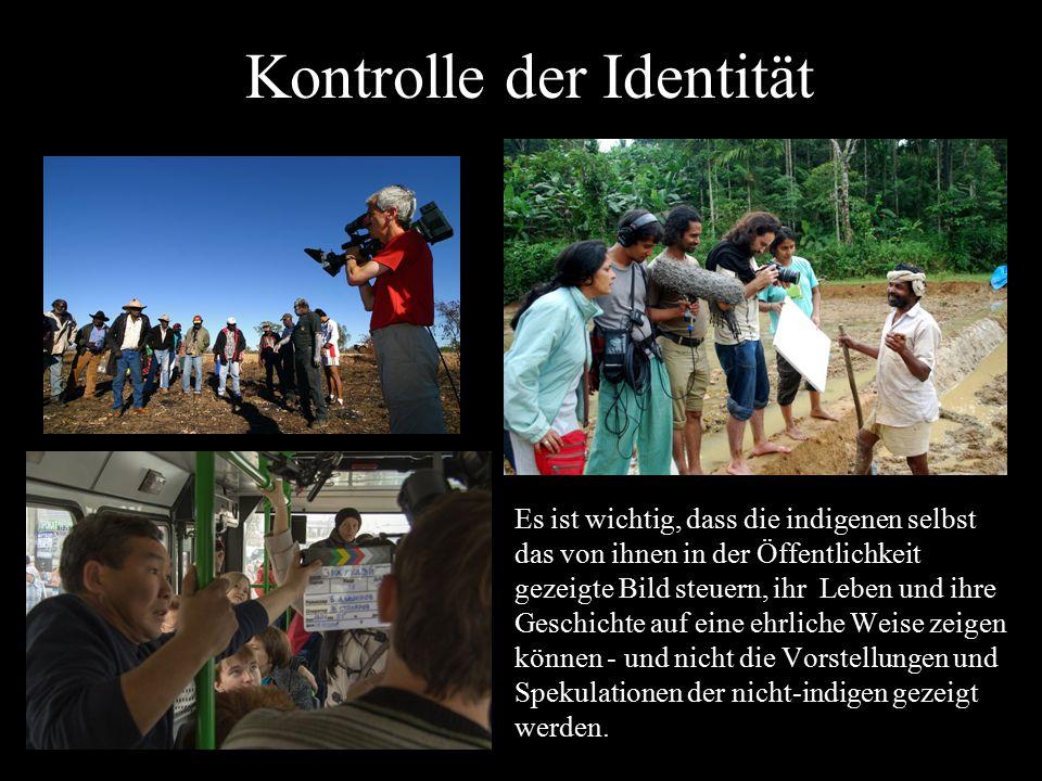 Kontrolle der Identität Es ist wichtig, dass die indigenen selbst das von ihnen in der Öffentlichkeit gezeigte Bild steuern, ihr Leben und ihre Geschi