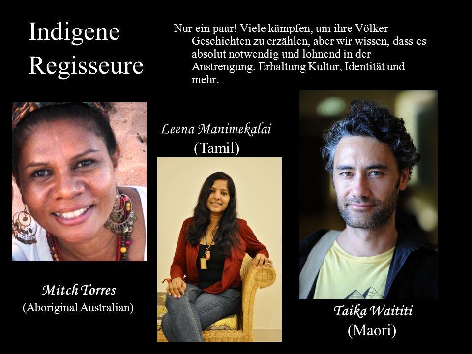 Indigene Regisseure Nur ein paar! Viele kämpfen, um ihre Völker Geschichten zu erzählen, aber wir wissen, dass es absolut notwendig und lohnend in der