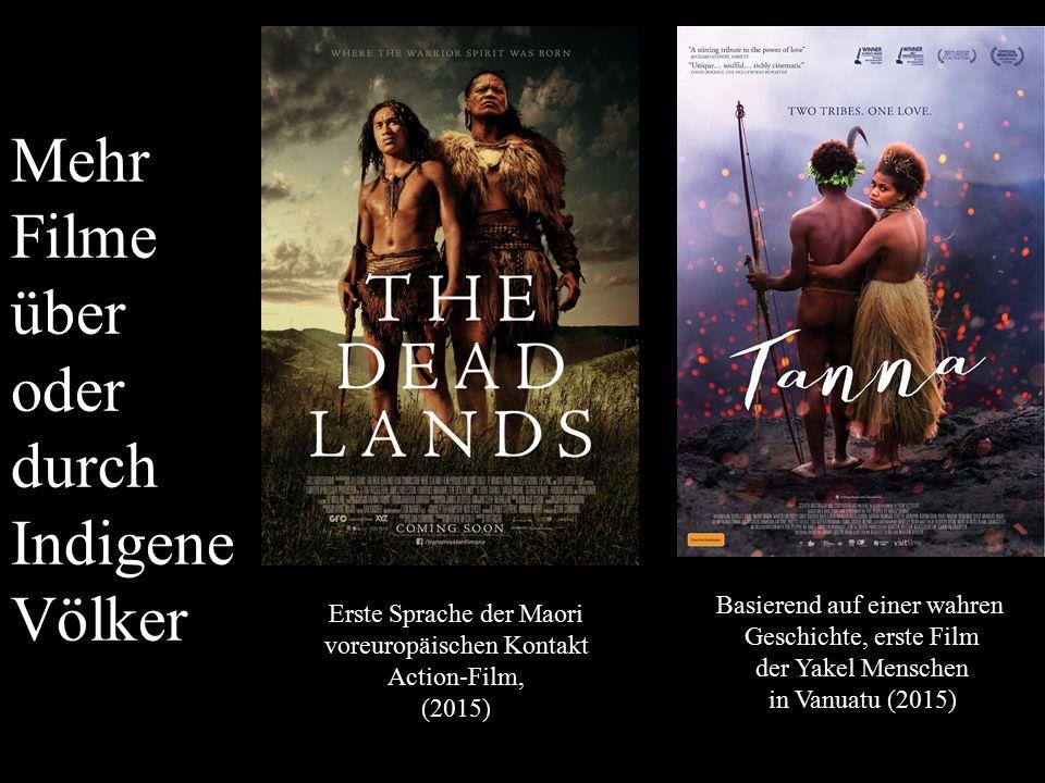 Mehr Filme über oder durch Indigene Völker Erste Sprache der Maori voreuropäischen Kontakt Action-Film, (2015) Basierend auf einer wahren Geschichte,