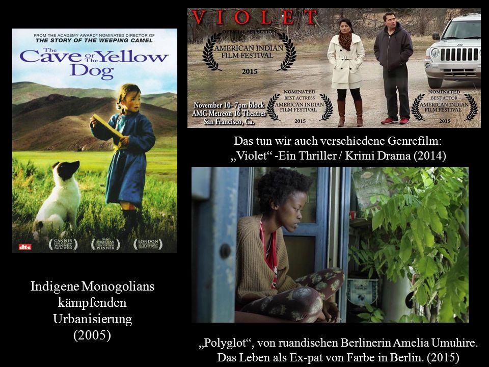 """Indigene Monogolians kämpfenden Urbanisierung (2005) Das tun wir auch verschiedene Genrefilm: """"Violet"""" -Ein Thriller / Krimi Drama (2014) """"Polyglot"""","""