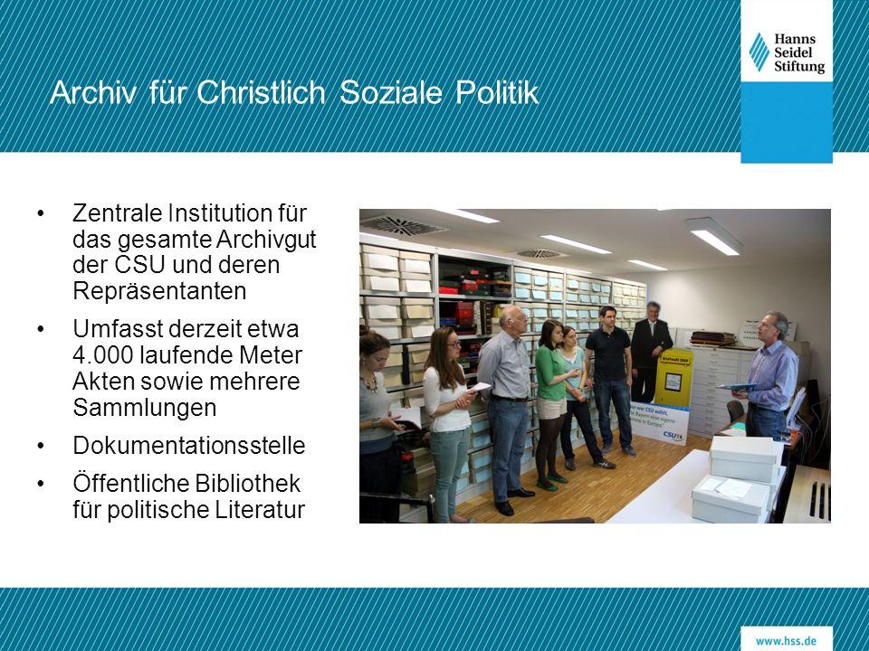 Zentrale Institution für das gesamte Archivgut der CSU und deren Repräsentanten Umfasst derzeit etwa 4.000 laufende Meter Akten sowie mehrere Sammlung