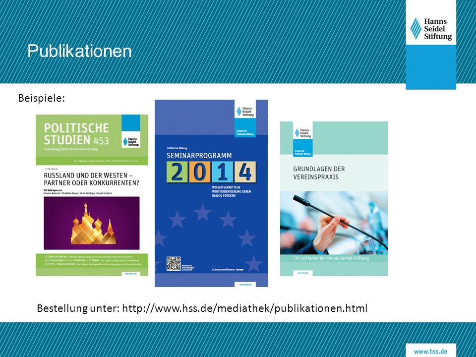 Publikationen Beispiele: Bestellung unter: http://www.hss.de/mediathek/publikationen.html