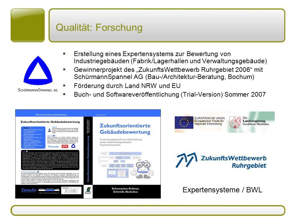 Qualität: Forschung  Erstellung eines Expertensystems zur Bewertung von Industriegebäuden (Fabrik/Lagerhallen und Verwaltungsgebäude)  Gewinnerproje