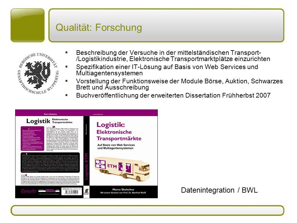Qualität: Forschung  Beschreibung der Versuche in der mittelständischen Transport- /Logistikindustrie, Elektronische Transportmarktplätze einzurichte
