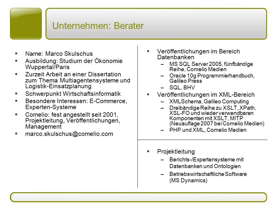 Unternehmen: Berater  Name: Marco Skulschus  Ausbildung: Studium der Ökonomie Wuppertal/Paris  Zurzeit Arbeit an einer Dissertation zum Thema Multi