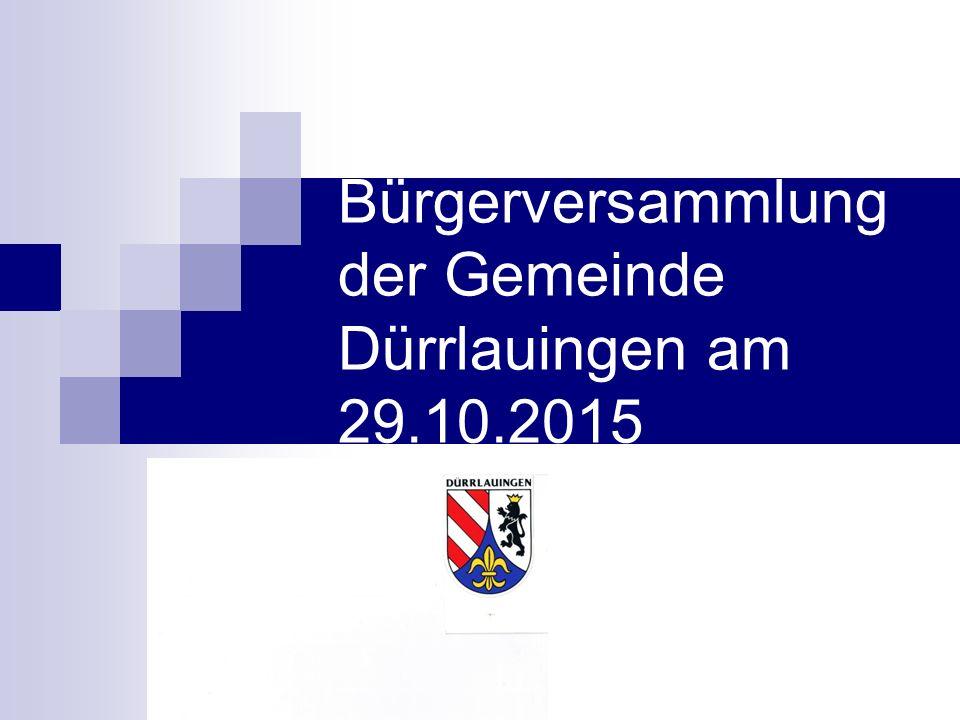 Bürgerversammlung Dürrlauingen 2015 Fragen – Diskussion!