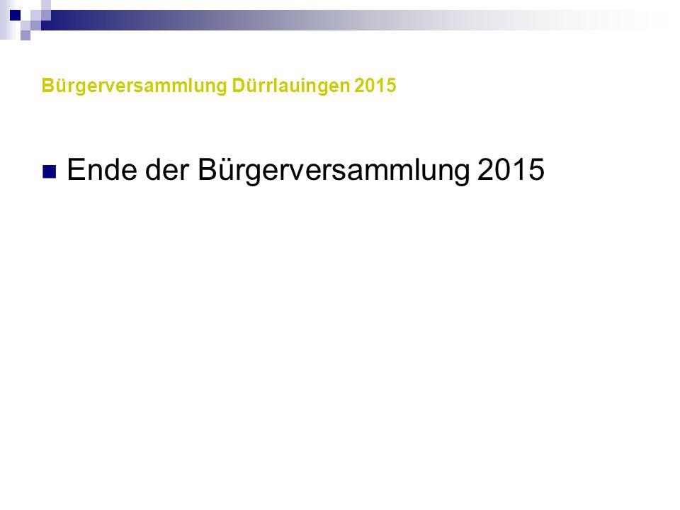 Bürgerversammlung Dürrlauingen 2015 Ende der Bürgerversammlung 2015