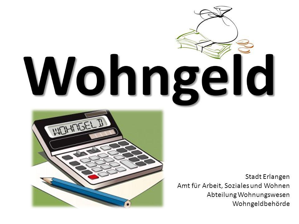 Stadt Erlangen Amt für Arbeit, Soziales und Wohnen Abteilung Wohnungswesen Wohngeldbehörde