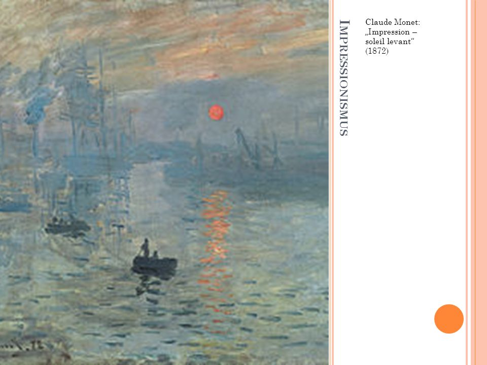 """I MPRESSIONISMUS Claude Monet: """"Impression – soleil levant"""" (1872)"""